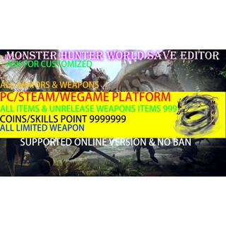 Monster Hunter World | MHW | Hack / Save Editor | Pc Steam Wegame | Coins Weapons Skills Items Legendary Master