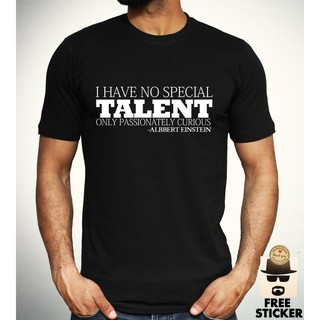 Albert Einstein T Shirt I Have No Special Talent Motivational Quote Tee Top Mens short sleeved cotton men's T-shirt