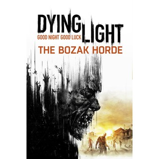 Dying Light : The Bozak Horde (Win OS 64 bit Required)