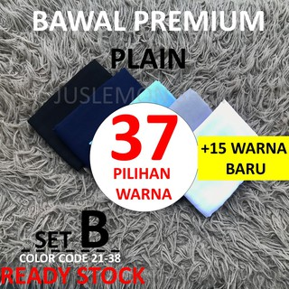 READY STOCK [SET B] BAWAL PREMIUM COTTON PLAIN  I 37 PILIHAN WARNA
