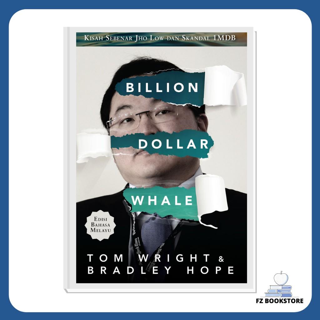Billion Dollar Whale: Kisah Sebenar Jho Low Dan Skandal 1MDB (Edisi Bahasa Melayu) - Politik 1MDB Najib Razak
