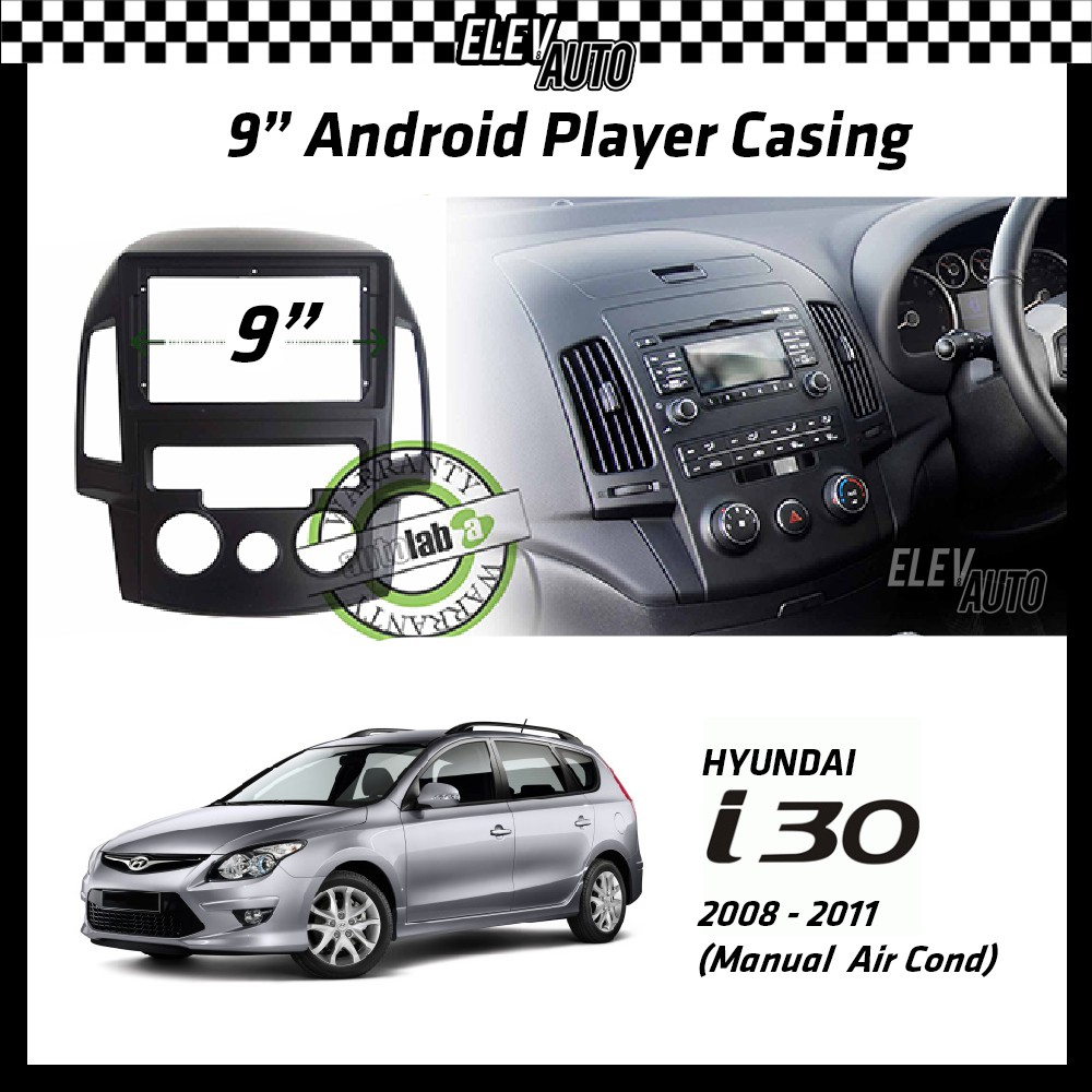 Hyundai i-30 i30 i 30 2008-2011 (Manual Air Cond) Android Player Casing 9