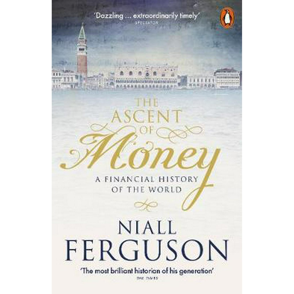 The Ascent Of Money : A Financial History Of The World , ISBN : 9780141990262