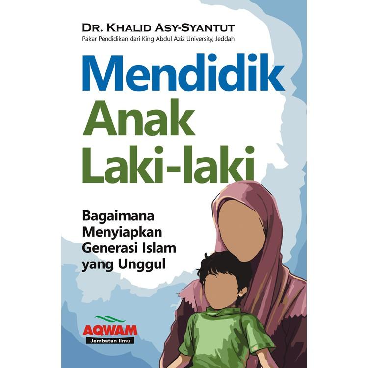 Mendidik Anak Laki Laki Aqwam Shopee Malaysia