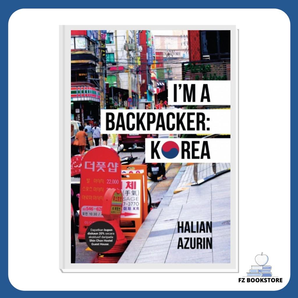 I'm A Backpacker : Korea - Travelog Travel Backpacking Travel Guide Backpacker Backpack