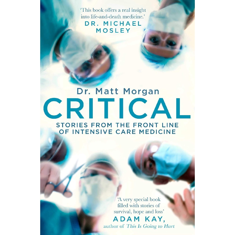 Critical: Science and Stories From the Brink of Human Life ISBN: 9781471173066  (MPH)