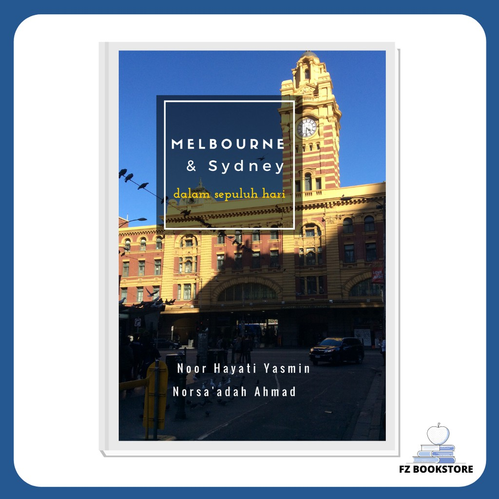 Melbourne & Sydney Dalam Sepuluh Hari - Travelog - Travel Guide - Travel Book