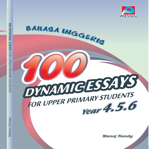 100 Dynamic English Essays For Year 4,5 & 6 UPSR Upper Primary Students Frequently Asked Exam Topics (READY STOCK)