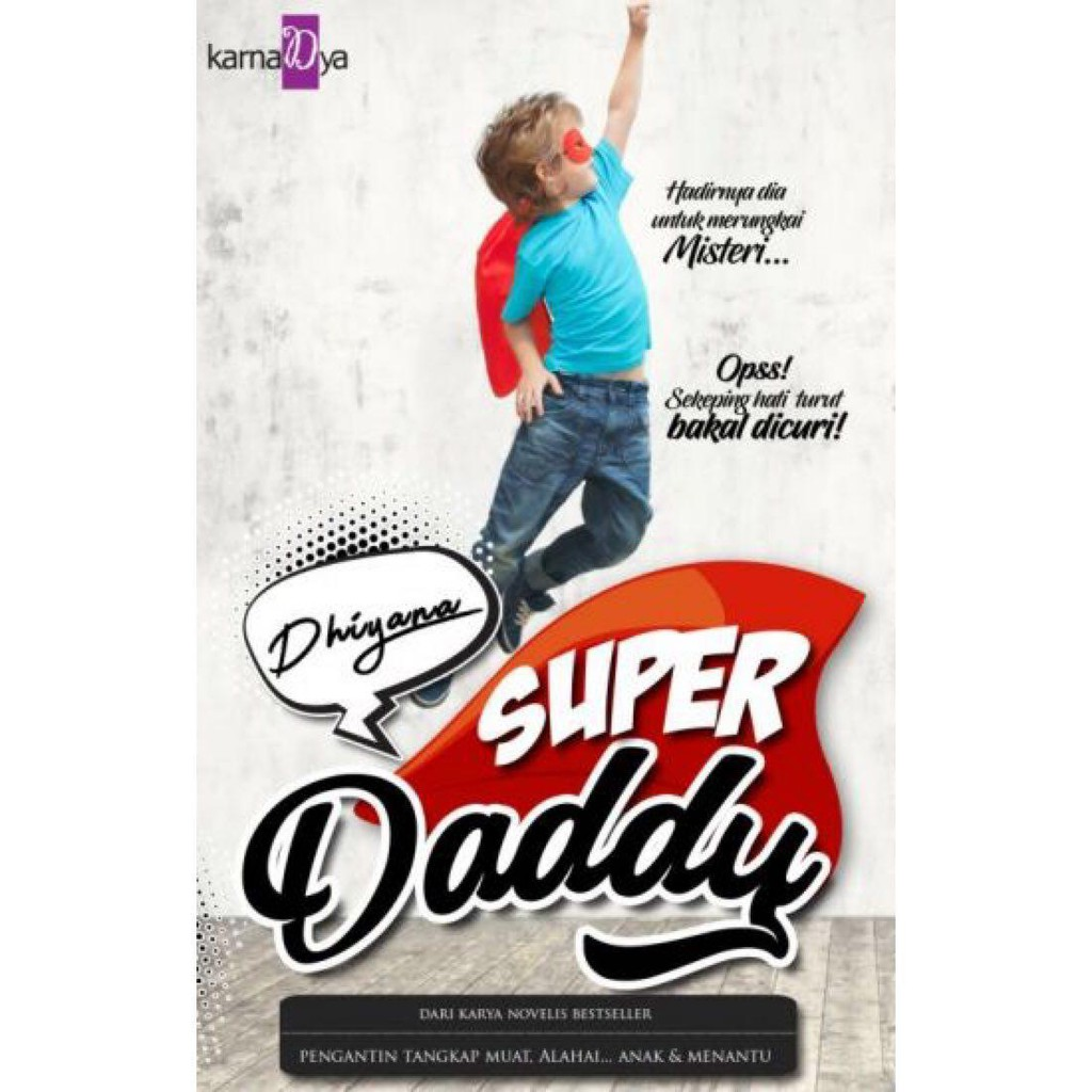 Super Daddy , Author By : Dhiyana , ISBN : K068674062675