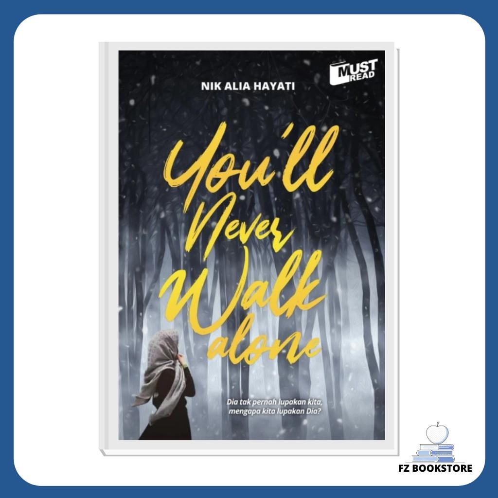 You'll Never Walk Alone - Novel - Motivasi