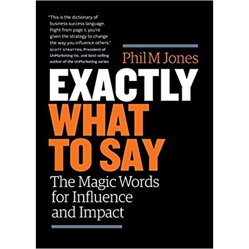[Digital eBook] Exactly What to Say The Magic Words for Infl    by Phil M  Jones
