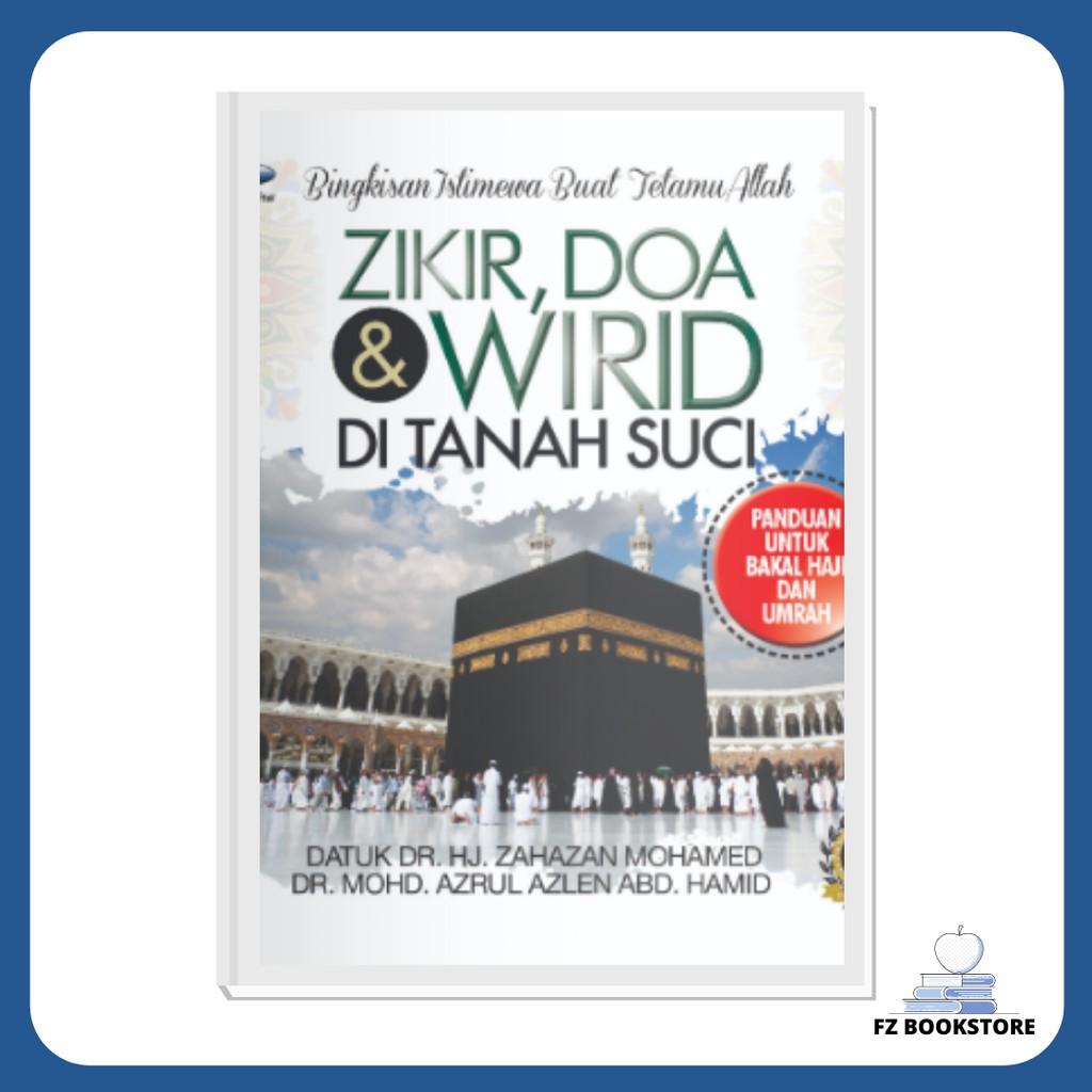 Zikir, Doa & Wirid Ditanah Suci (Edisi Kemaskini) - Agama - Ibadah - Islam - Makkah - Madinah - Umrah - Haji