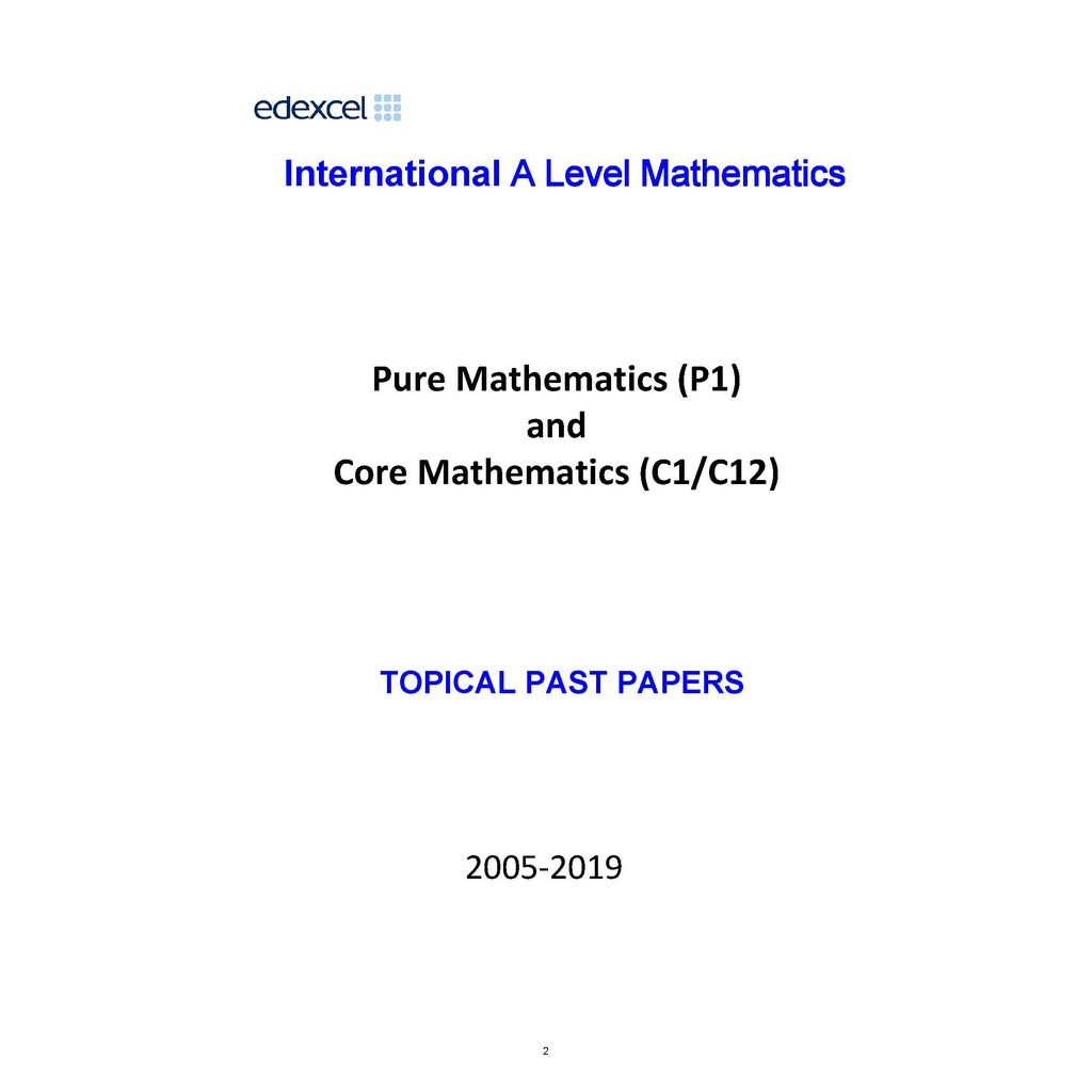 Pure Mathematics (P1) -Topical Past Papers (Worksheets) for International  EDEXCEL Mathematics (C6663, WME01 and WMA11)