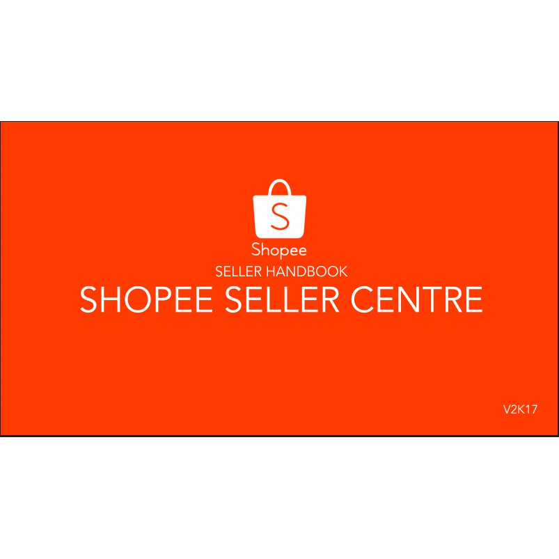 SHOPEE SELLER HANDBOOK Shopee Malaysia