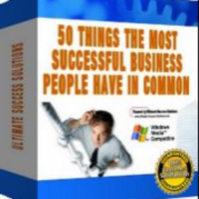 (Ebook) Personal Improvement Motivation 50 THINGS THE MOST SUCCESSFUL BUSINESS PEOPLE HAVE IN COMMON