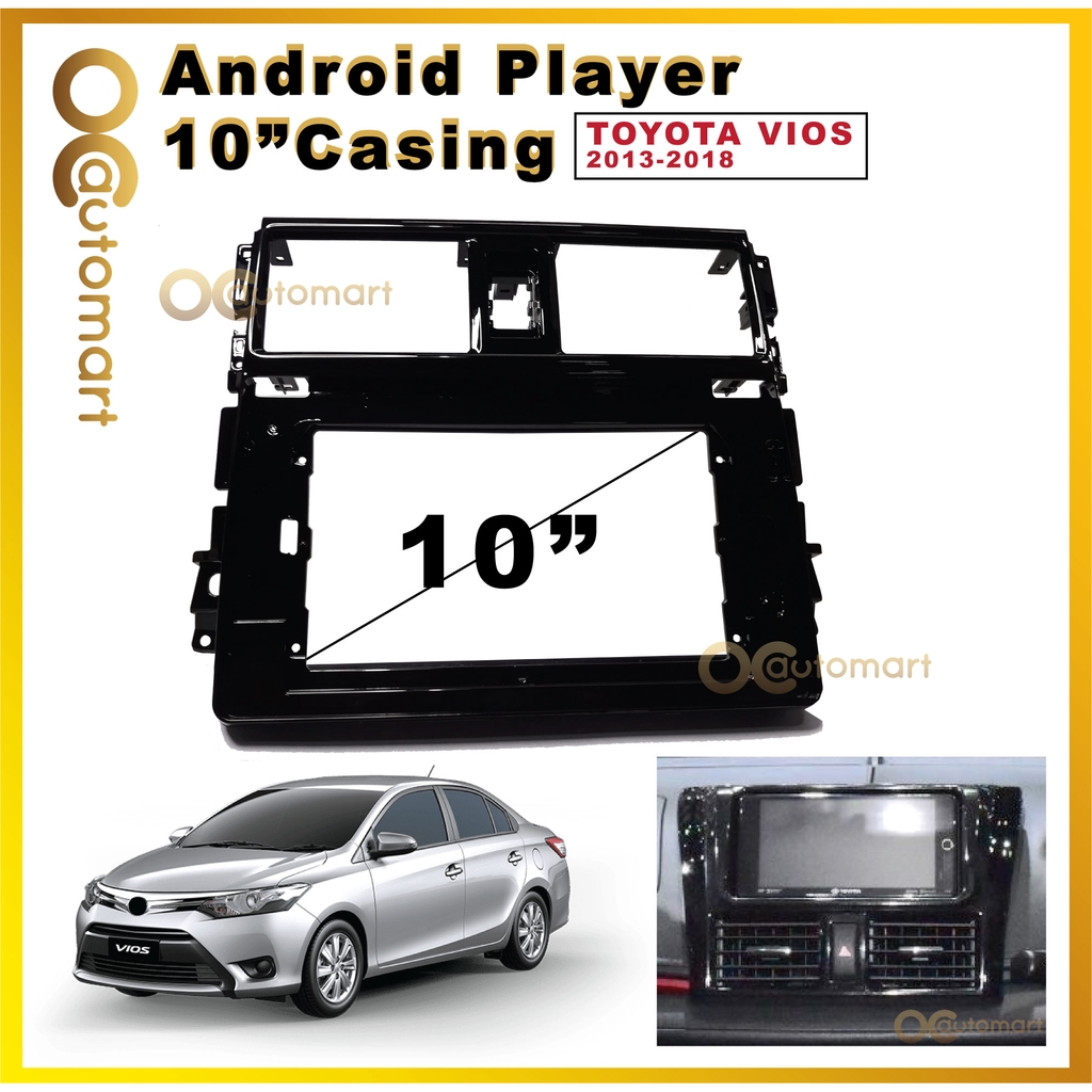 """Toyota Vios 2013-2018 Android Player Casing (10"""")"""