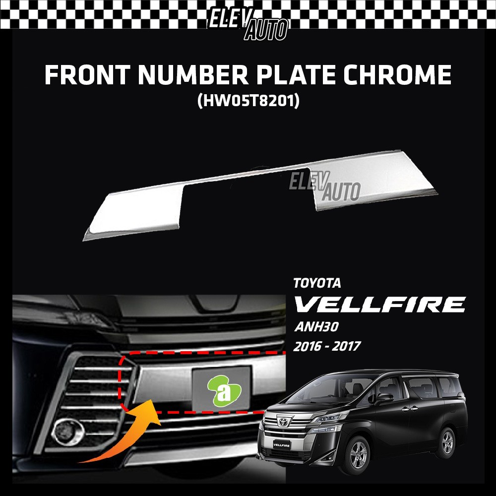 Toyota Vellfire ANH30 2016-2017 Front Number Plate Chrome (HW05T8201)