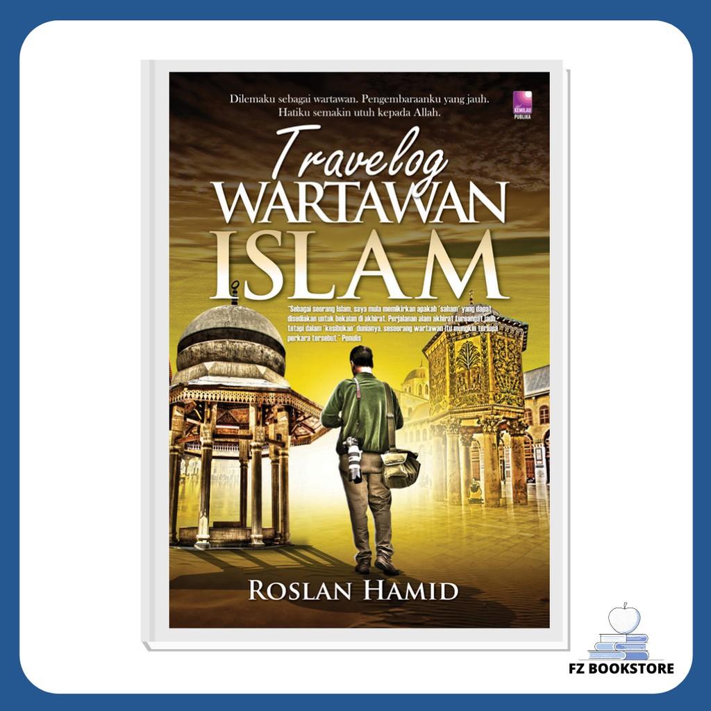 Travelog Wartawan Islam - Travelog - Motivasi