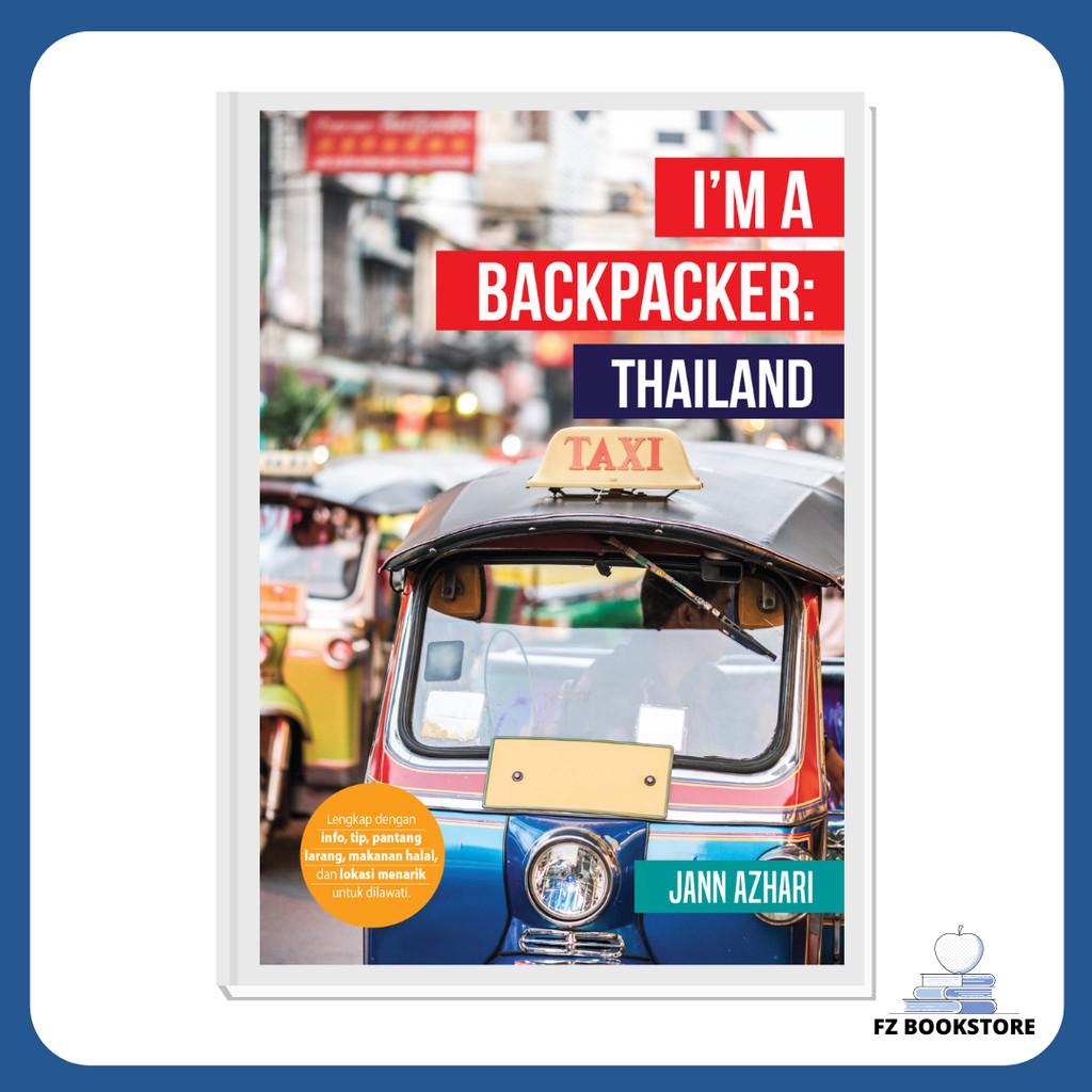 I'm a Backpacker: Thailand - Travelog Travel Backpacking Travel Guide Backpacker Backpack