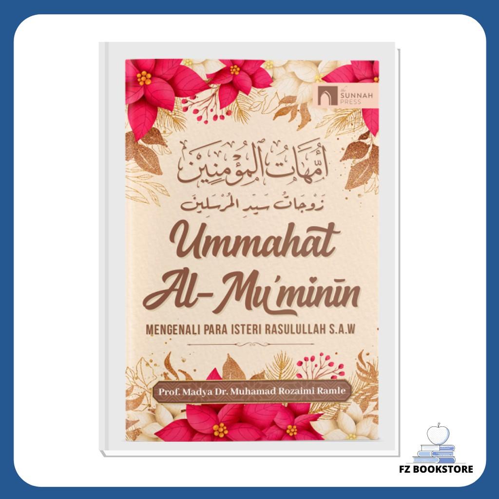 UMMAHAT AL-MU'MININ: MENGENALI PARA ISTERI RASULULLAH - Sejarah - Biografi - Agama - Islam