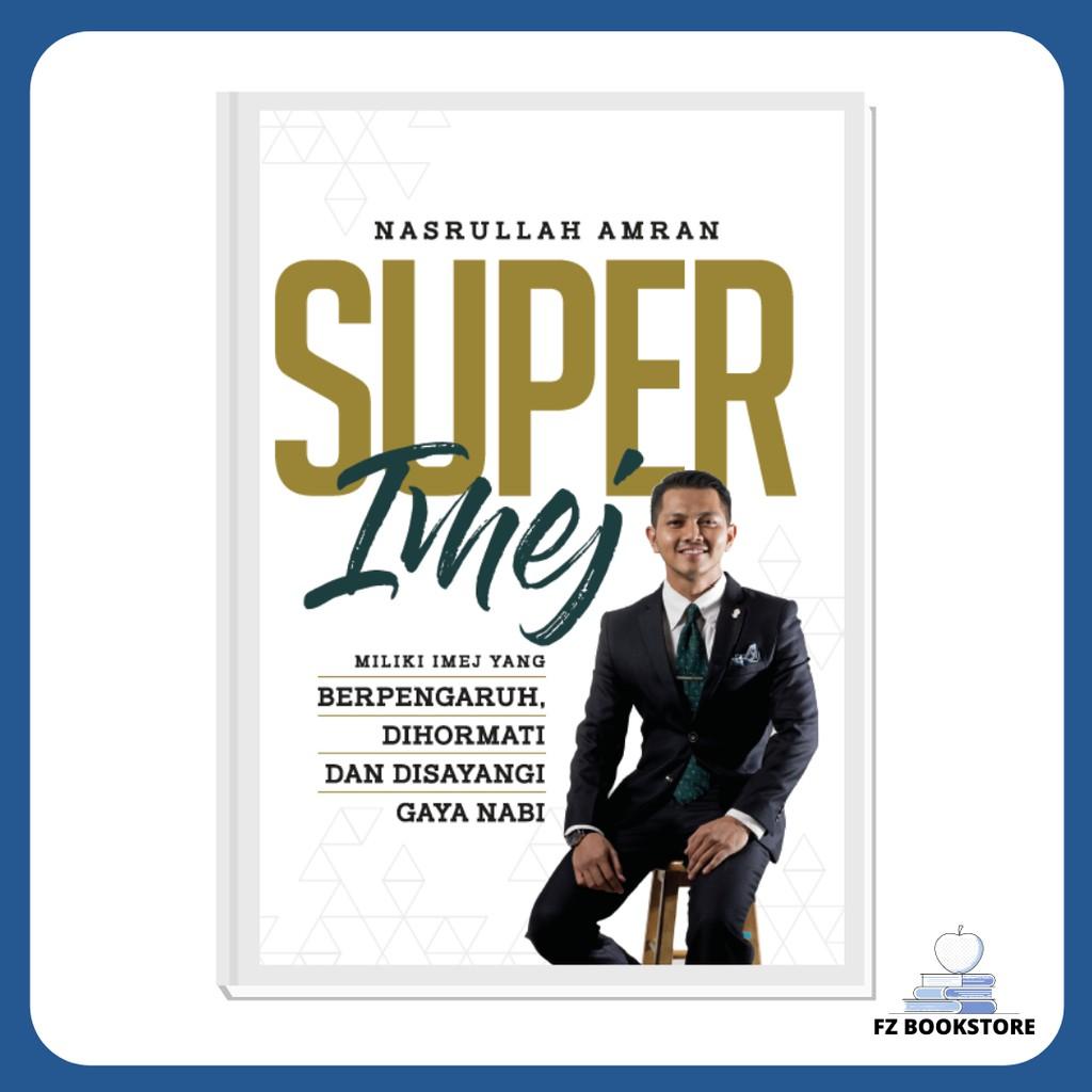 Super Imej - Miliki Imej Yang Berpengaruh, Dihormati Dan Disayangi Gaya Nabi - Motivasi Self Help Agama Islam