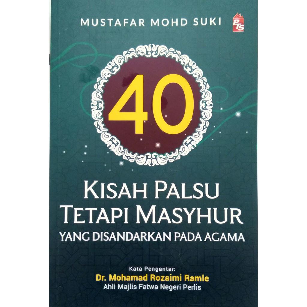 40 Kisah Palsu Tetapi Masyhur Yang Disandarkan Pada Agama (PTS)