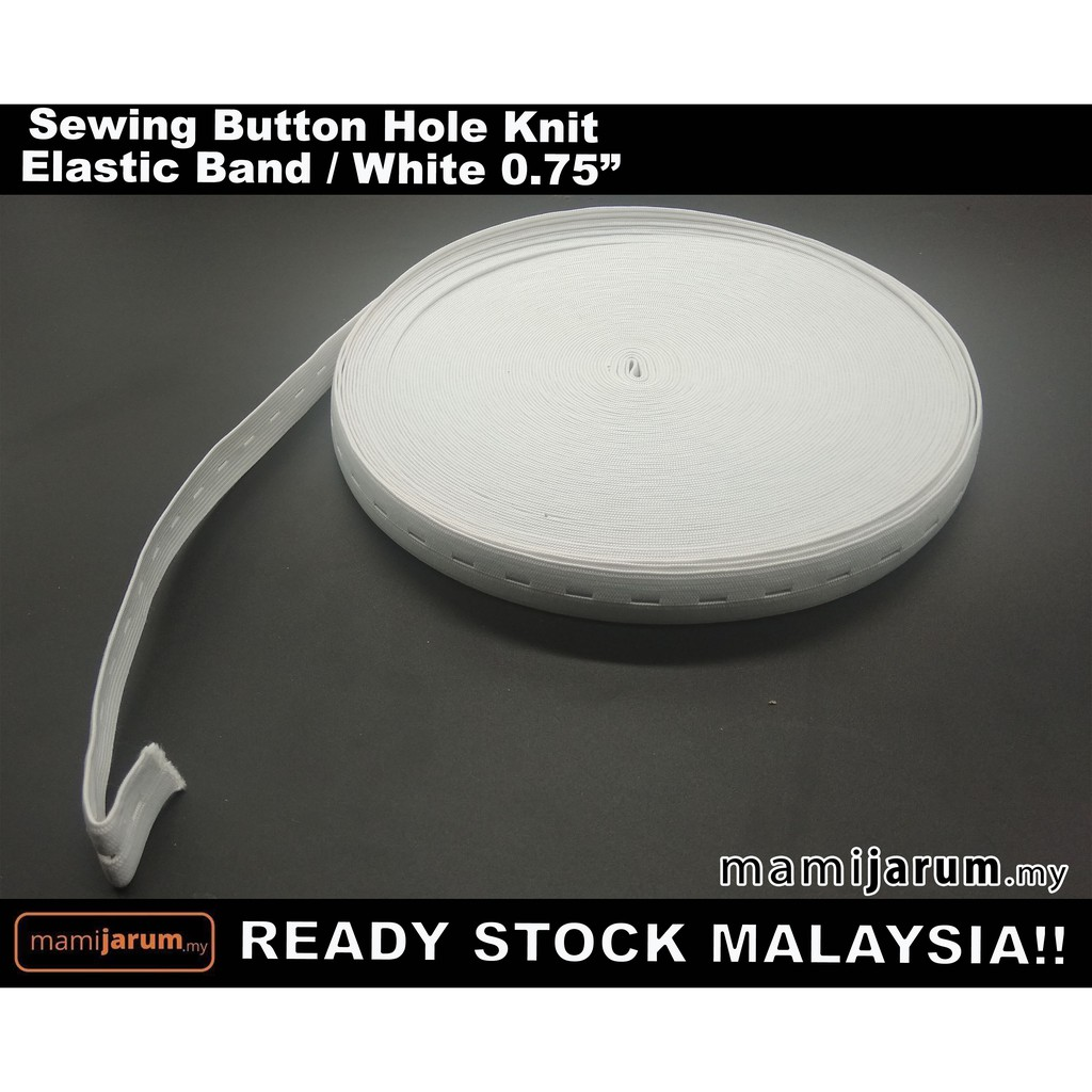 Sewing Button Hole Knit Elastic Band / Getah Berlubang 0.75'' (1 roll = 30 meter)