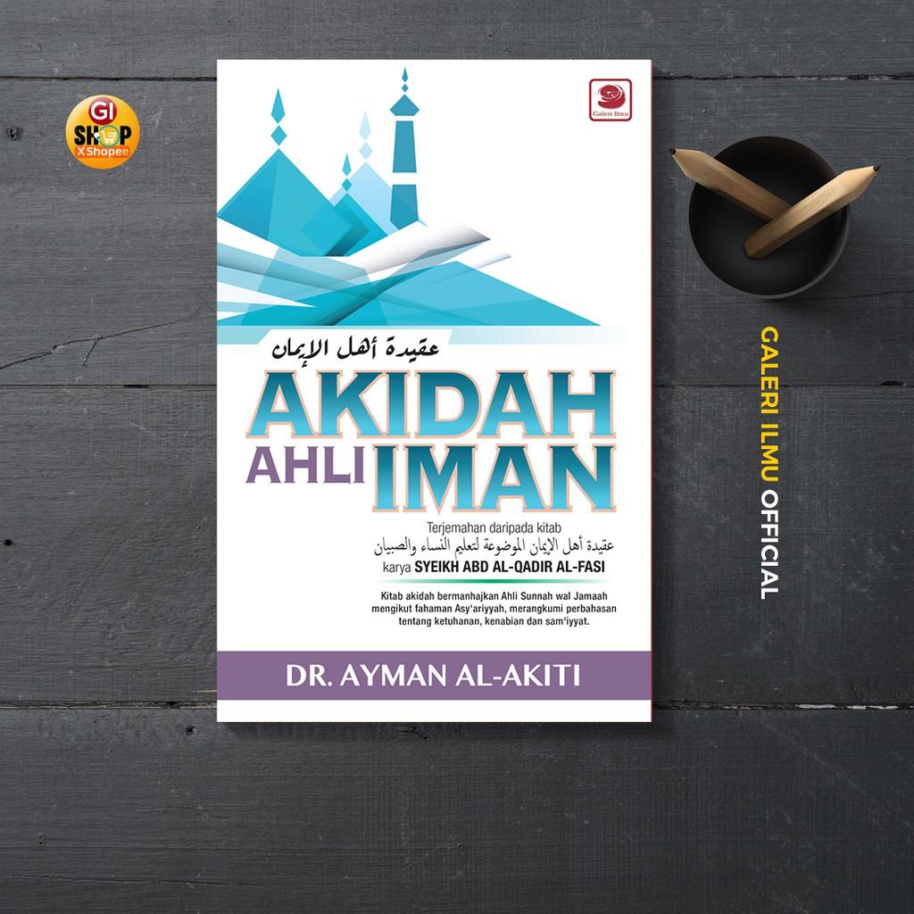 Akidah Ahli Iman | Dr. Ayman Al-Akiti