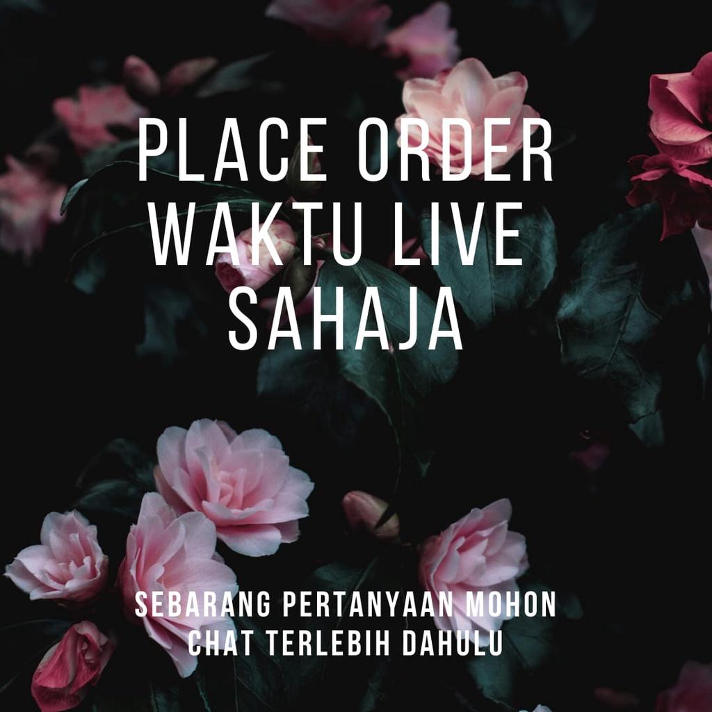 Place order waktu live sahaja