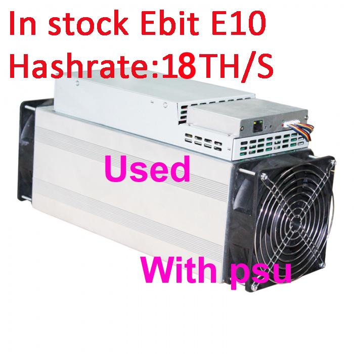 Used Ebit E10 18T With Original PSU Asic BTC BCH Miner Better Than