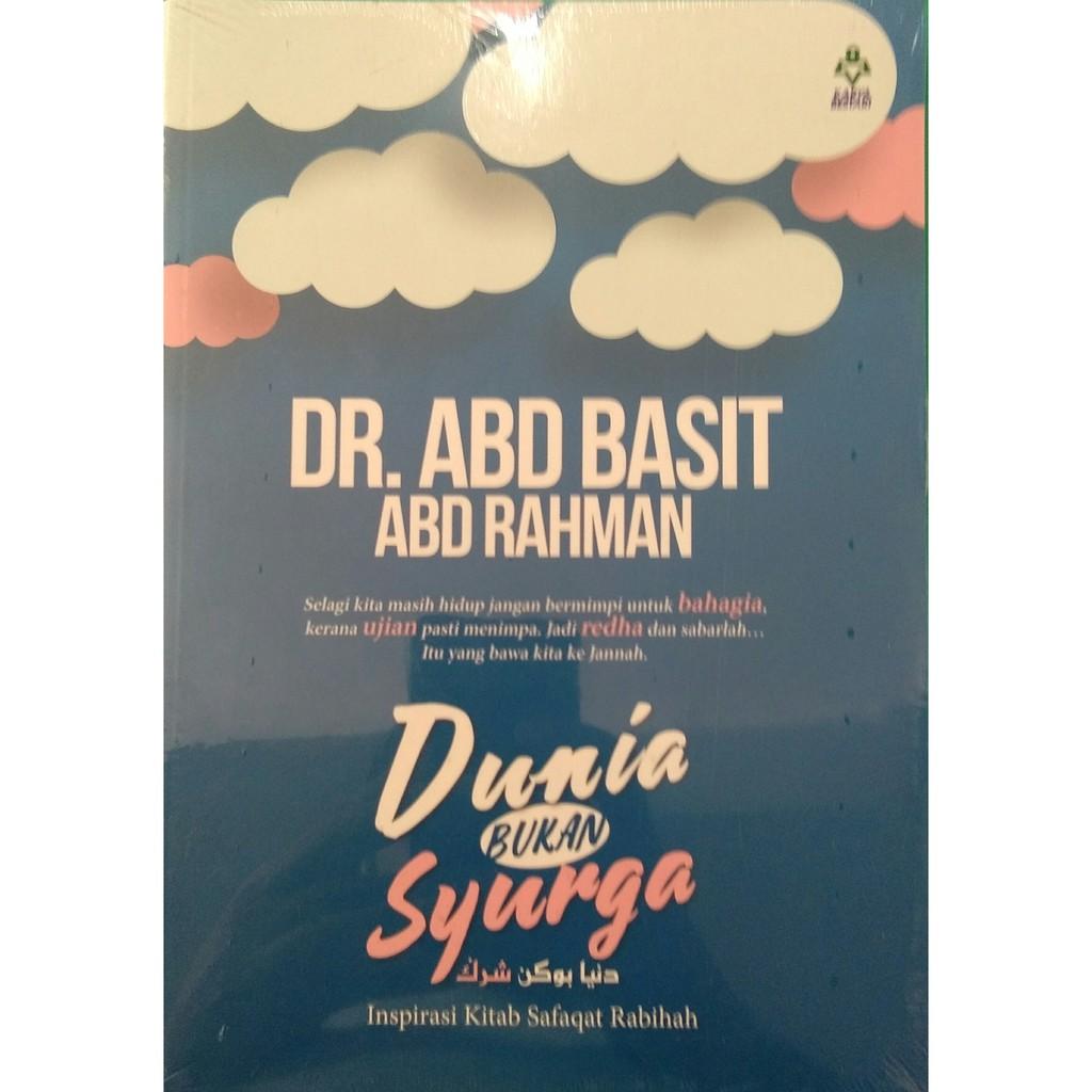 Dunia Bukan Syurga - Dr. Abd Basit Abd Rahman (Karya Bestari)