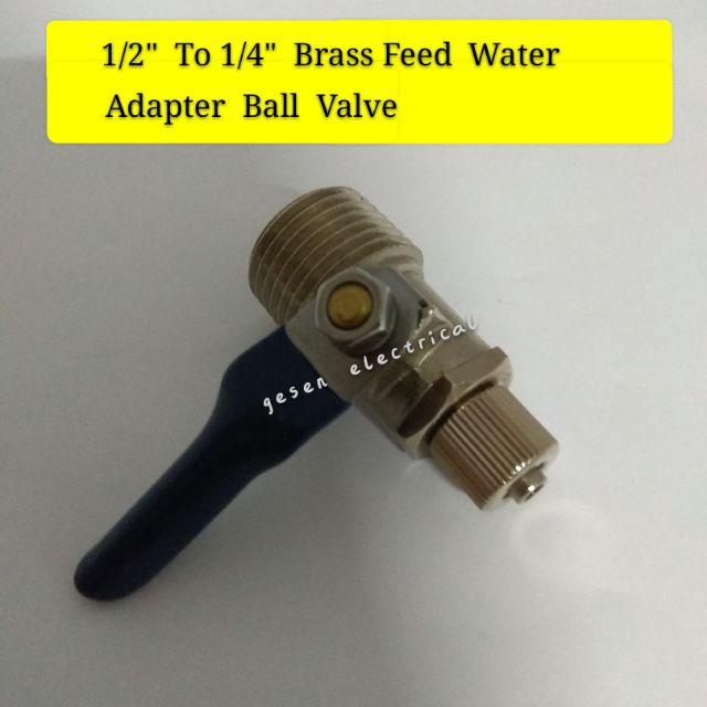 """Brass Feed Water Adapter Ball Valve 1/2"""" to 1/4"""""""