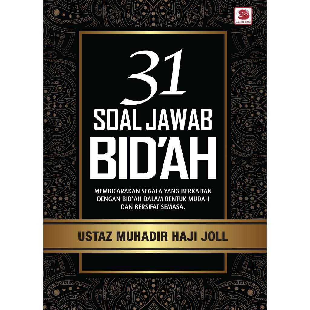 31 Soal Jawab Bid'ah - Ustaz Muhadir Hj Joll
