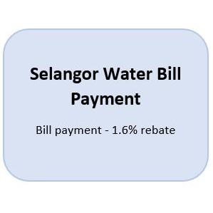 Bill Payment - Water Selangor 1 6% rebate