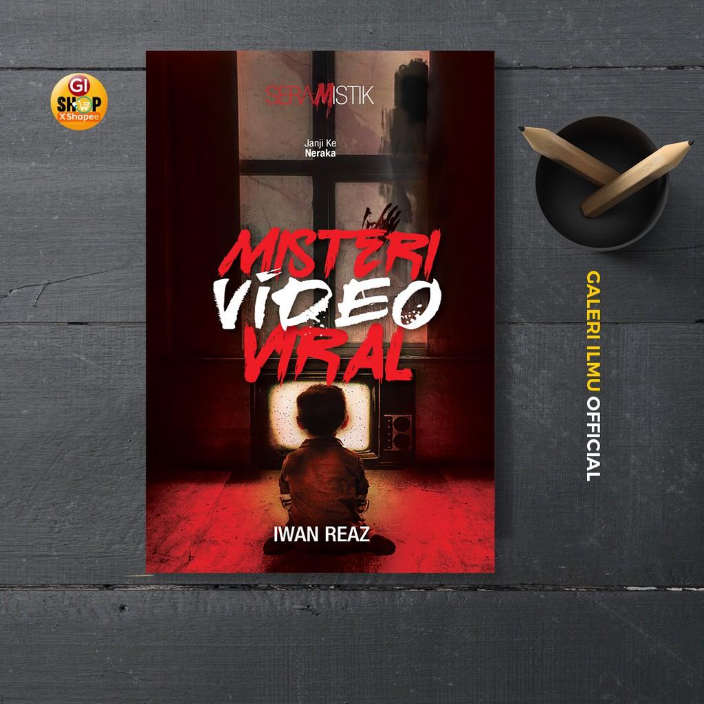 Novel Fiksyen Seramistik Puris - MISTERI VIDEO VIRAL - Iwan Reaz
