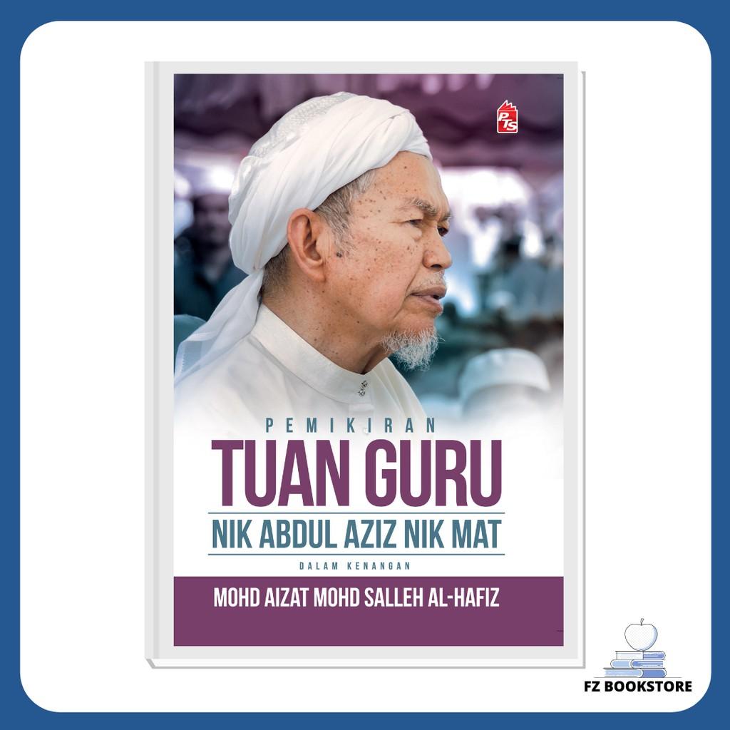 Pemikiran Tuan Guru Nik Abdul Aziz Nik Mat - Biografi Agama Islam Tazkirah Motivasi Kelantan Al-Quran Hudud