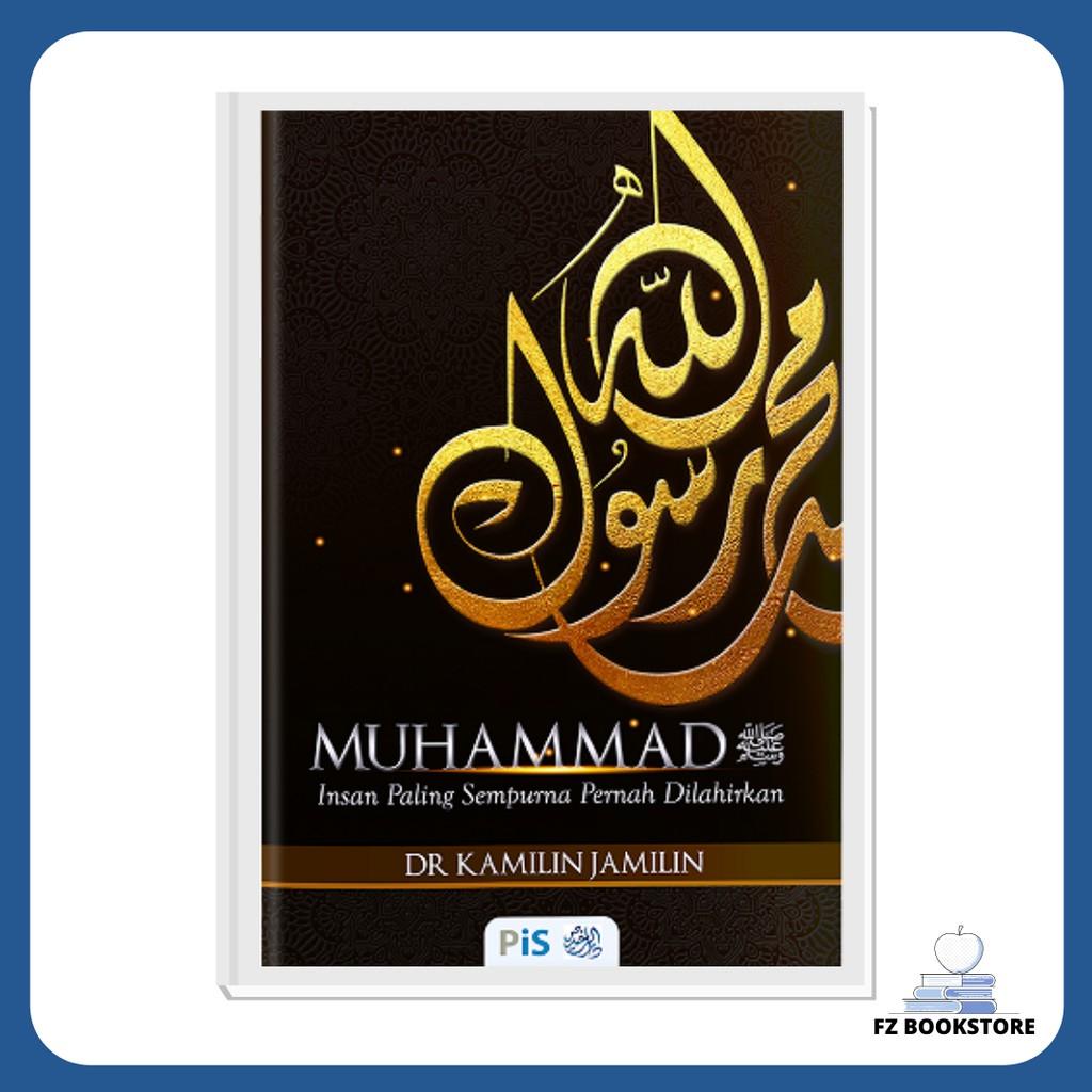 Muhammad SAW: Insan Paling Sempurna Pernah Dilahirkan - Biografi - Nabi Muhammad - Islam