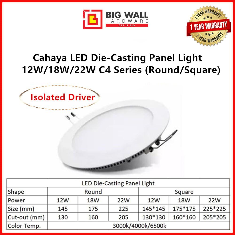 Cahaya LED Die-Casting Panel Light 12W/18W/22W C4 Series (Round/Square) Day Light/Cool White/Warm White 3000/4000/6500k