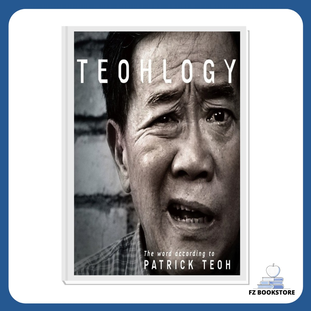 Teohlogy - The Word According to Patrick Teoh - Malaysia Social Politics Multicultural Society