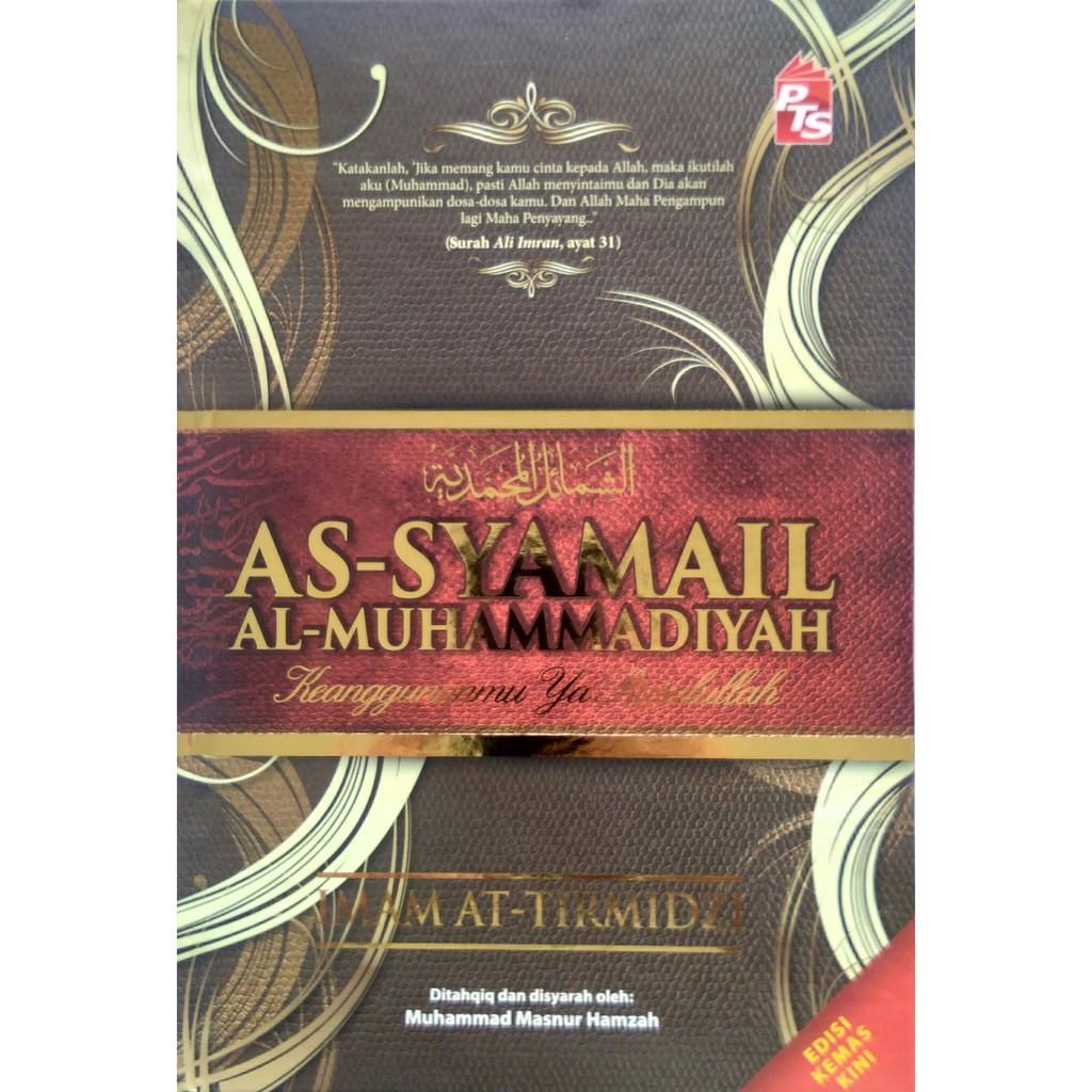 As-Syamail Al-Muhammadiyah Keaggunganmu Ya Rasulullah (Edisi Kemas Kini 2021) (PTS)