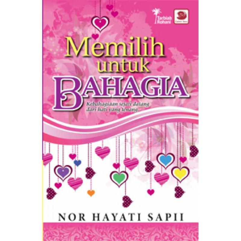 [LELONG] MEMILIH UNTUK BAHAGIA | Nor Hayati Sapii