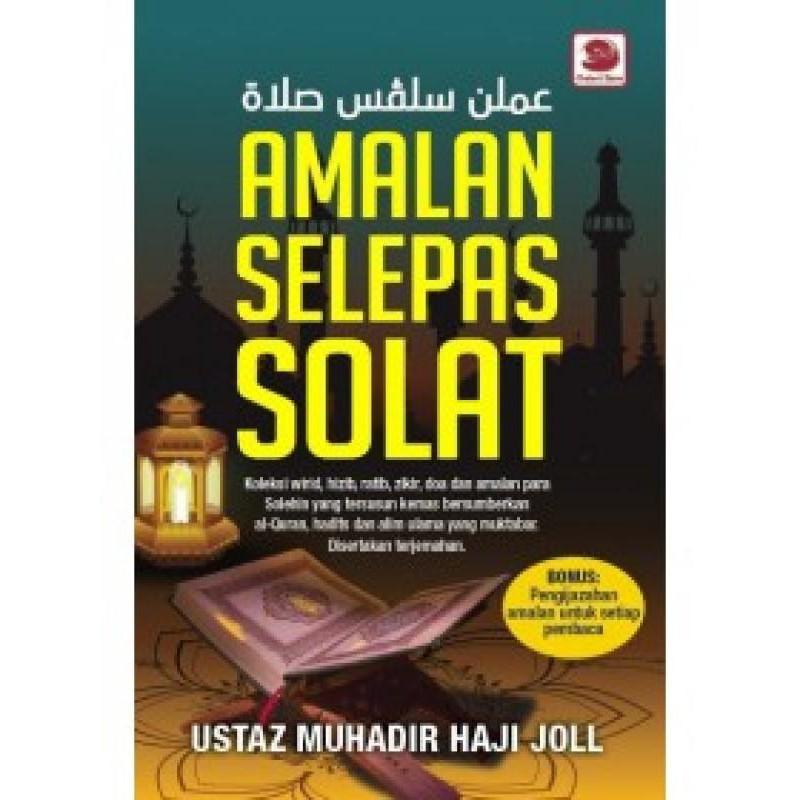 AMALAN SELEPAS SOLAT | USTAZ MUHADIR HAJI JOLL