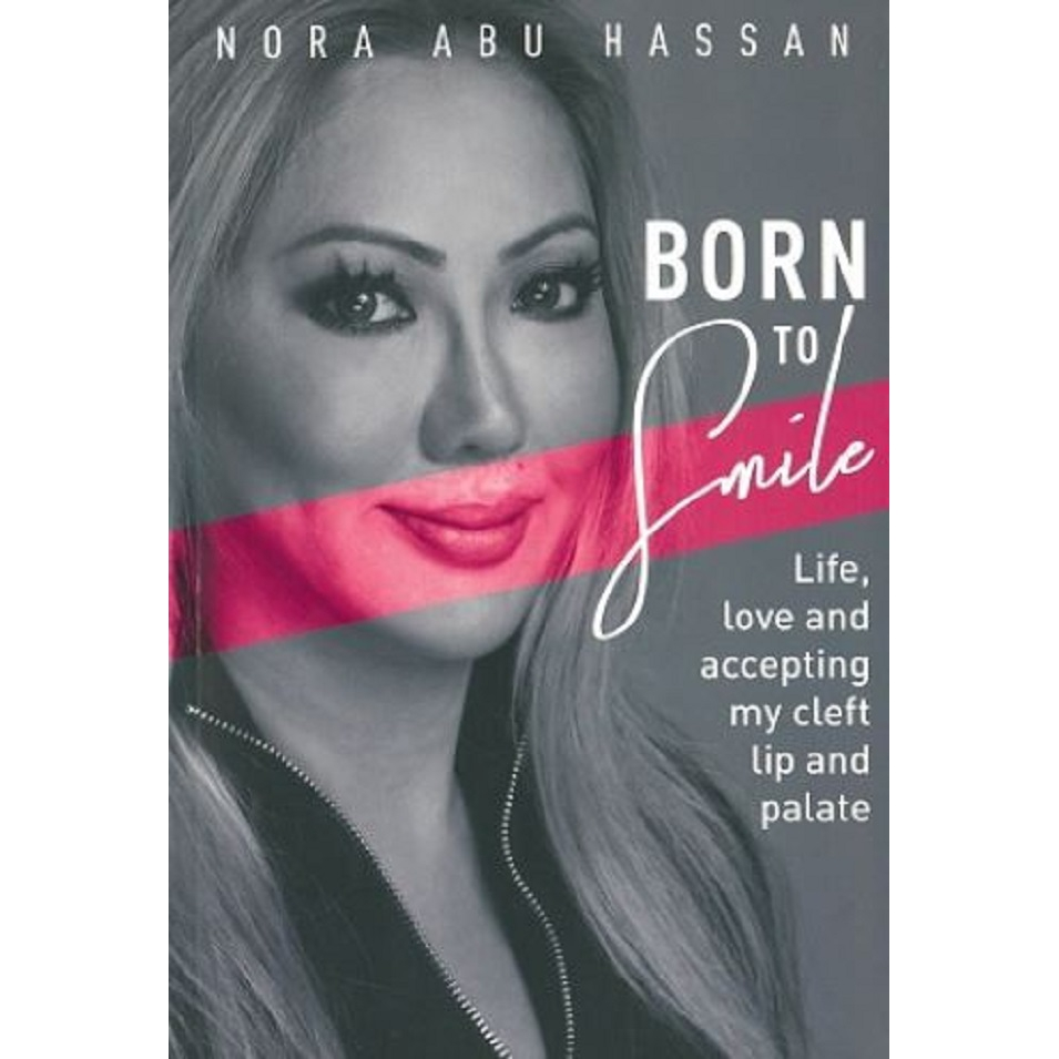 BORN TO SMILE Author: NORA ABU HASSAN ISBN: 9789671731208  (MPH)