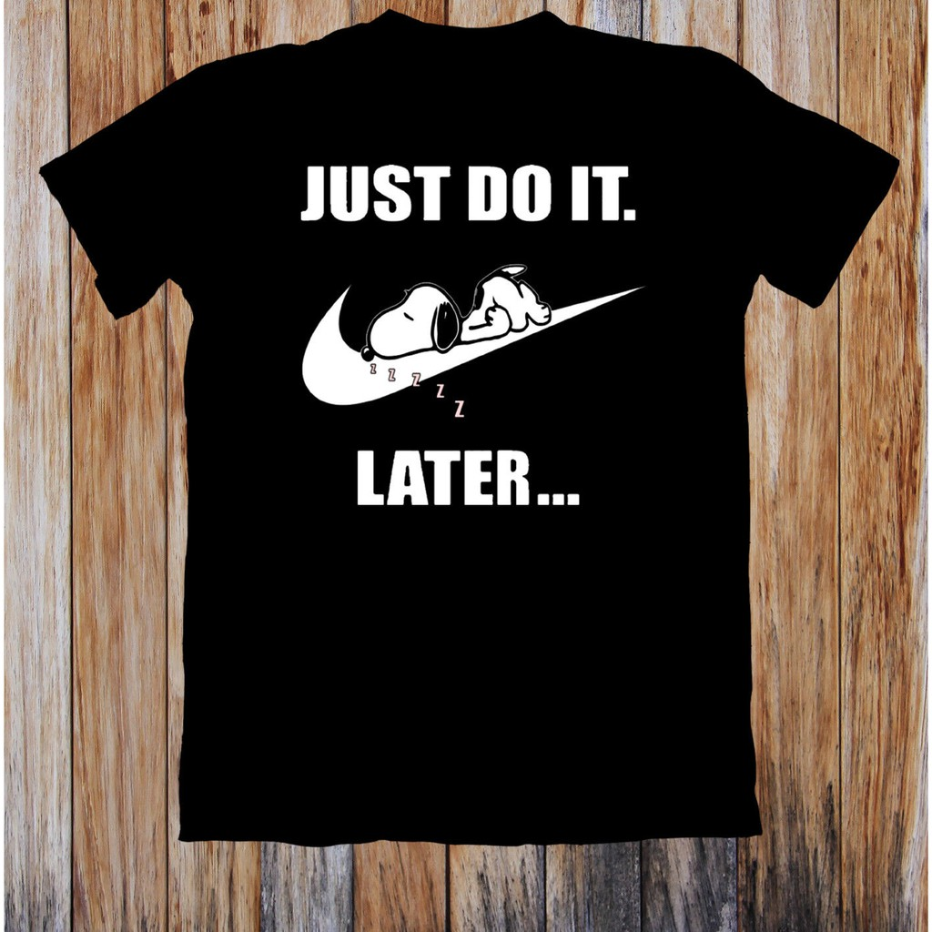 Nike Just Do It Later Snoopy T Shirt