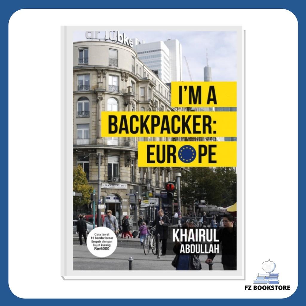 I'm A Backpacker: Europe - Travelog Travel Backpacking Travel Guide Backpacker Backpack