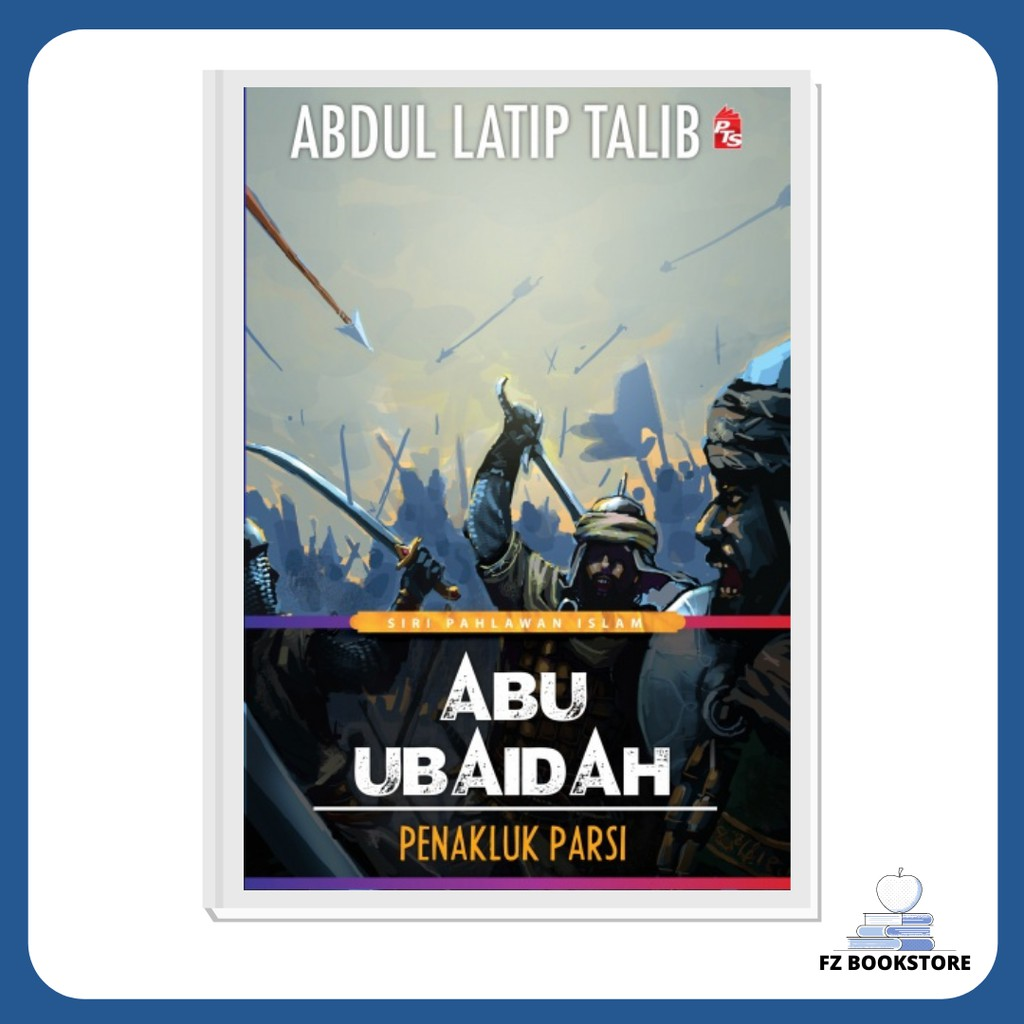 Siri Pahlawan Islam: Abu Ubaidah (Penakluk Parsi) - Sejarah - Novel - Islam