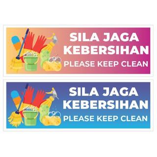 Please Keep Clean Sila Jaga Kebersihan Sign Sticker We Accept Custom Make Order Shopee Malaysia