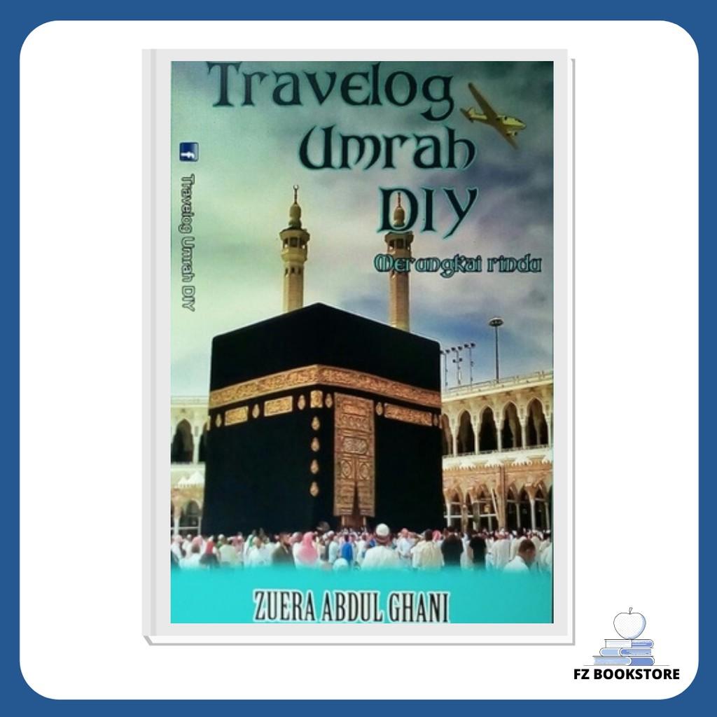 Travelog Umrah DIY: Merungkai Rindu - Agama - Umrah - Mekah - Makkah