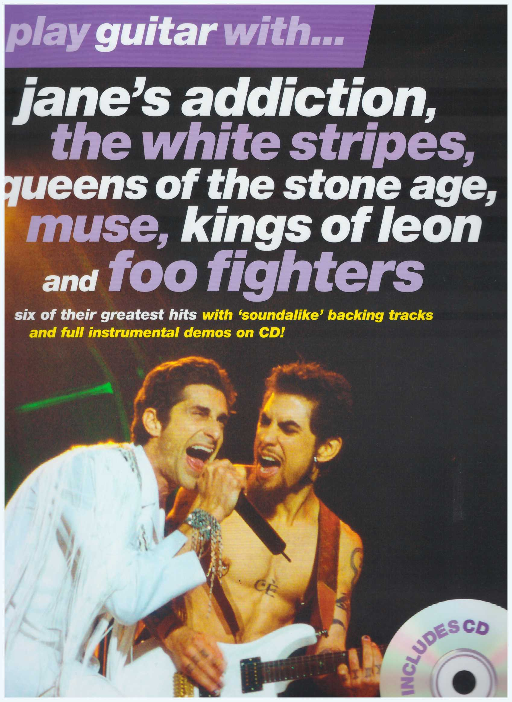 Play Guitar With.. Jane's Addiction, The White Stripes, Queens Of The Stone Age, Muse, Kings Of Leon and Foo Fighters