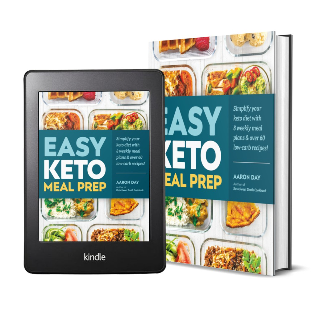 Ebook Easy Keto Meal Prep Simplify Your Keto Diet With 8 Weekly Meal Plans And 60 Delicious Recipes By Aaron Day Shopee Malaysia